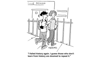I love this cartoon and what it says about Burkean ideology.  Burke is a huge supporter of learning from history so we are not doomed to make the same mistakes again.